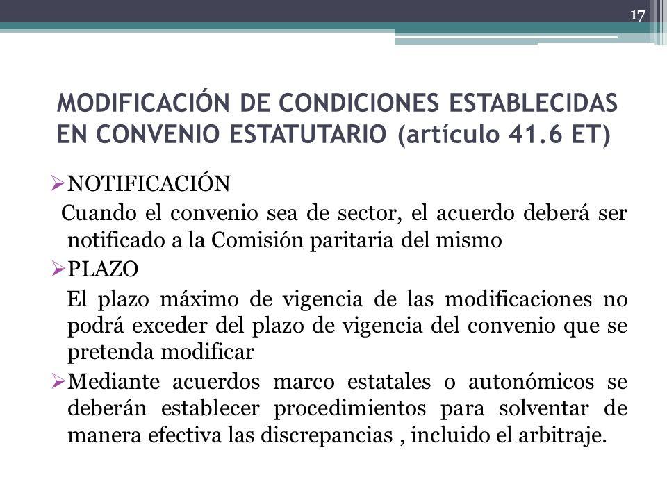 MODIFICACIÓN DE CONDICIONES ESTABLECIDAS EN CONVENIO ESTATUTARIO (artículo 41.6 ET)