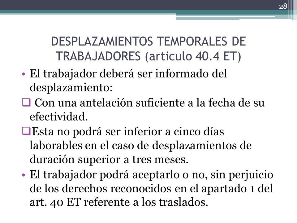 DESPLAZAMIENTOS TEMPORALES DE TRABAJADORES (articulo 40.4 ET)
