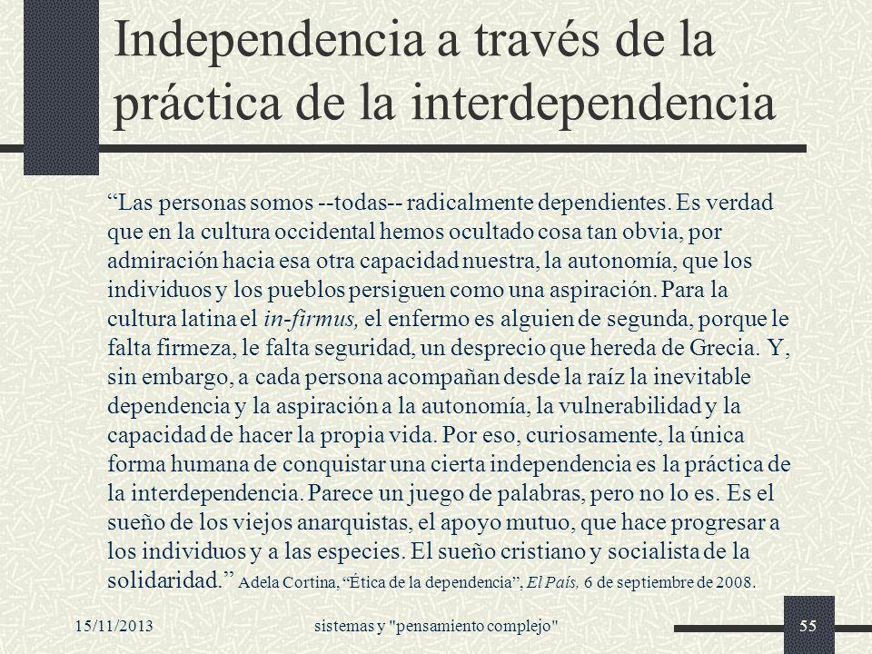 Independencia a través de la práctica de la interdependencia