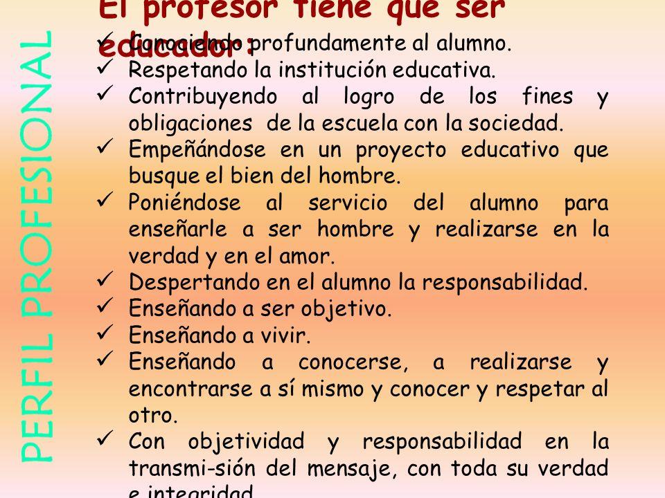 El profesor tiene que ser educador: