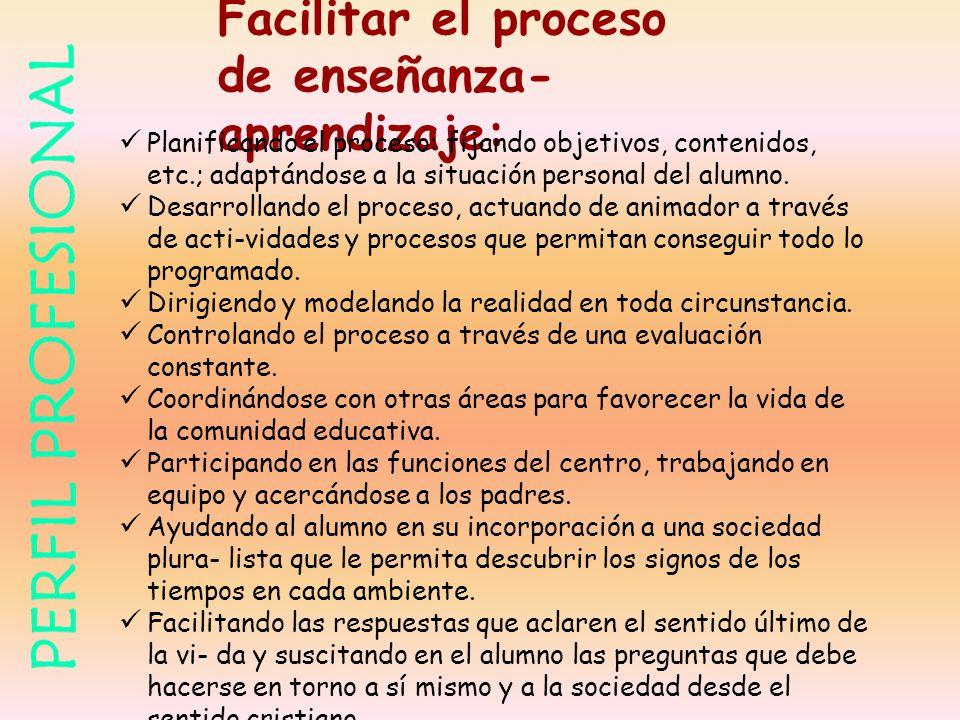 Facilitar el proceso de enseñanza-aprendizaje: