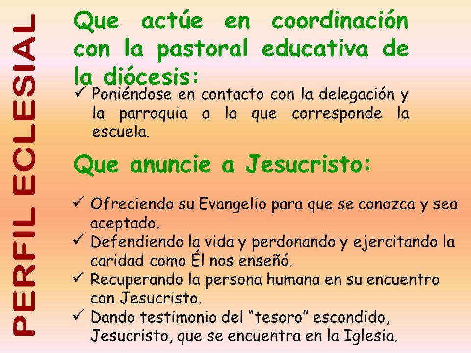 Que actúe en coordinación con la pastoral educativa de la diócesis: