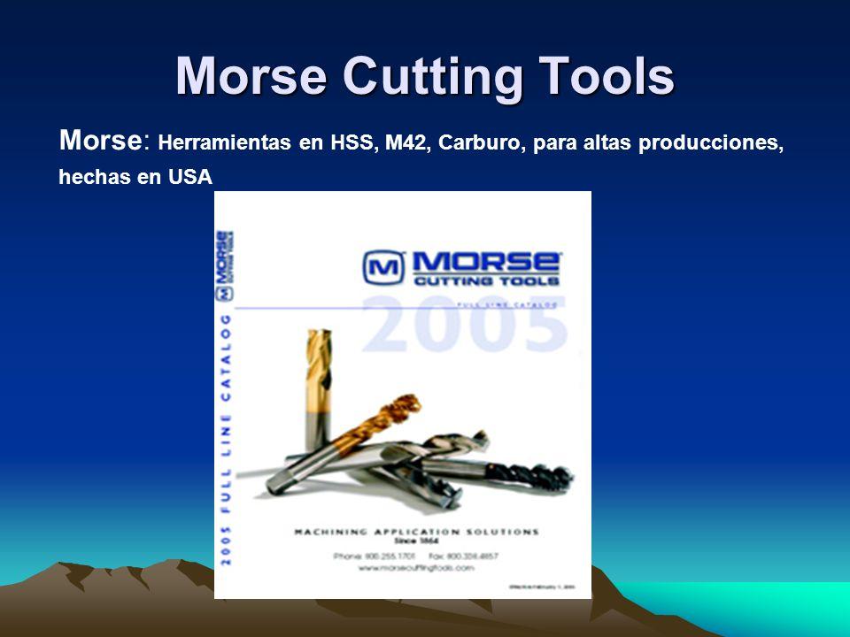 Morse Cutting ToolsMorse: Herramientas en HSS, M42, Carburo, para altas producciones, hechas en USA.
