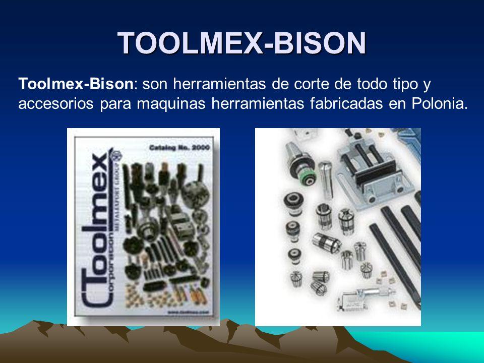 TOOLMEX-BISON Toolmex-Bison: son herramientas de corte de todo tipo y