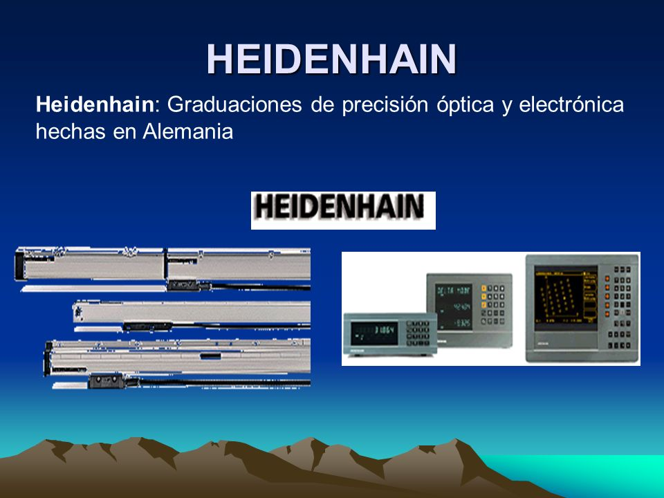 HEIDENHAIN Heidenhain: Graduaciones de precisión óptica y electrónica hechas en Alemania