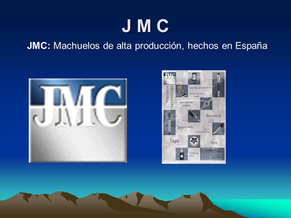 J M C JMC: Machuelos de alta producción, hechos en España
