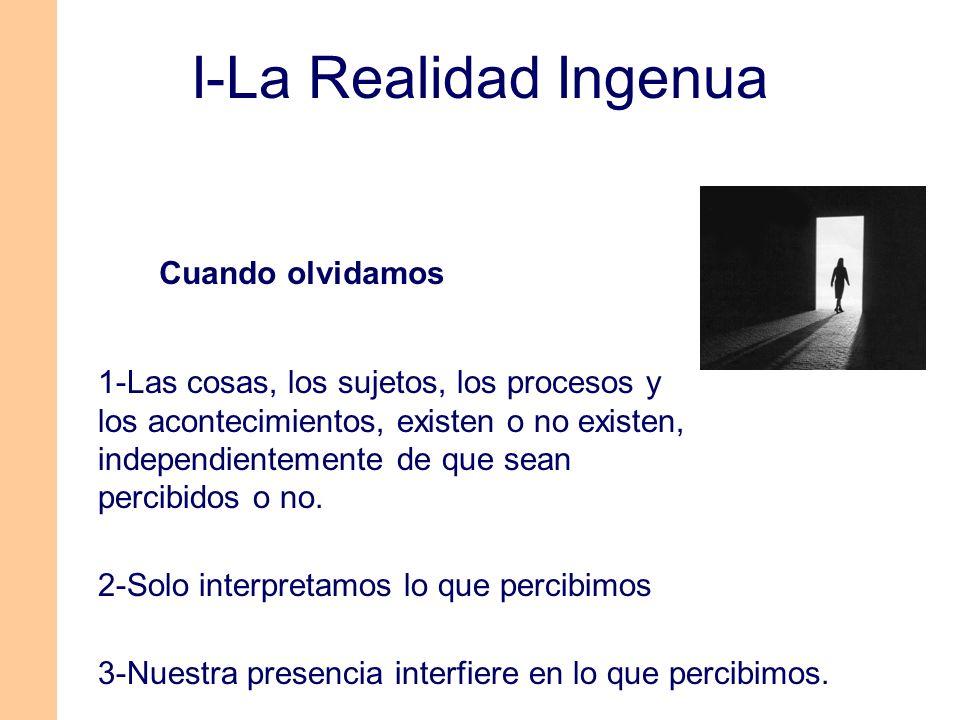 I-La Realidad Ingenua Cuando olvidamos