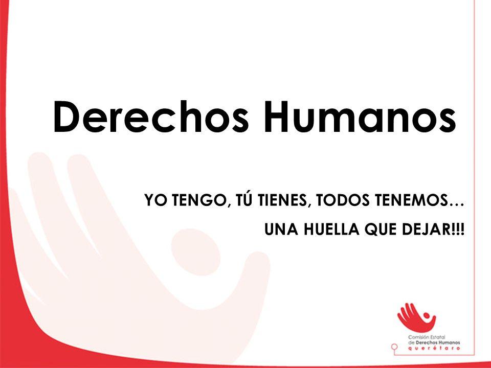 Derechos Humanos UNA HUELLA QUE DEJAR!!!
