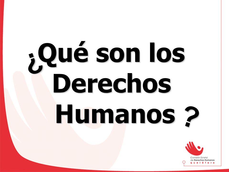 Qué son los Derechos Humanos ¿