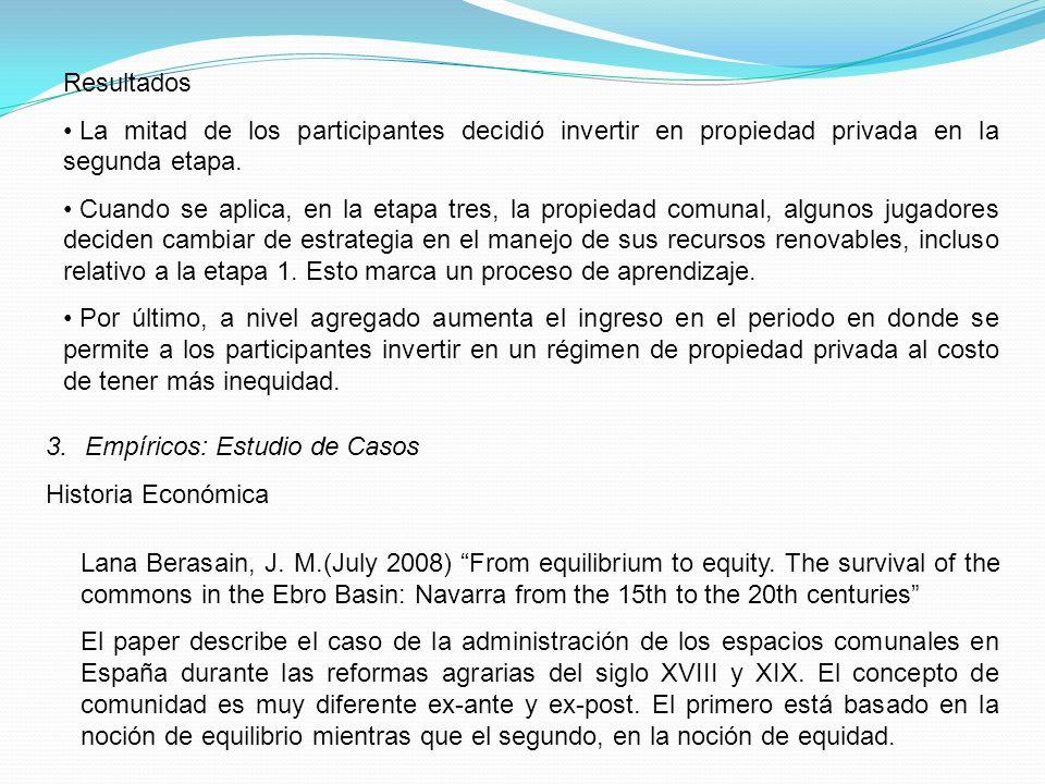 Resultados La mitad de los participantes decidió invertir en propiedad privada en la segunda etapa.