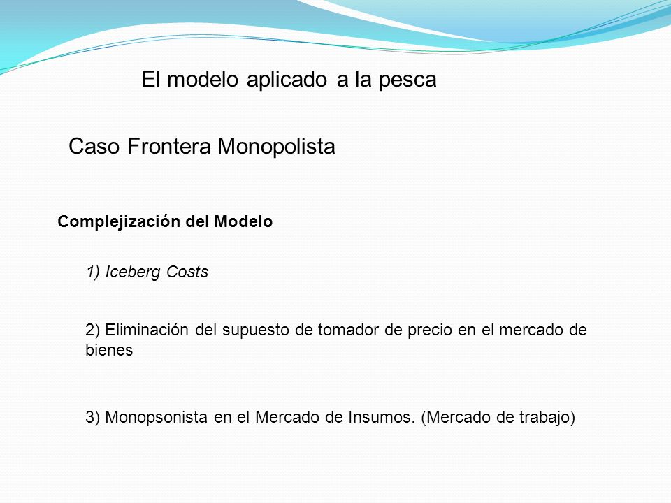 El modelo aplicado a la pesca