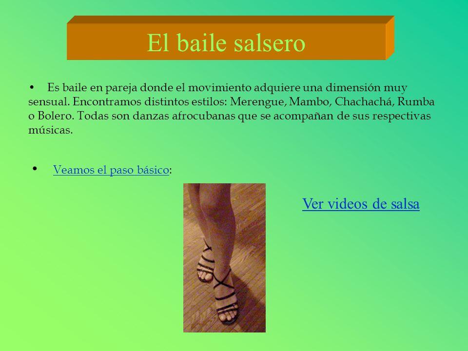 El baile salsero Veamos el paso básico: Ver videos de salsa