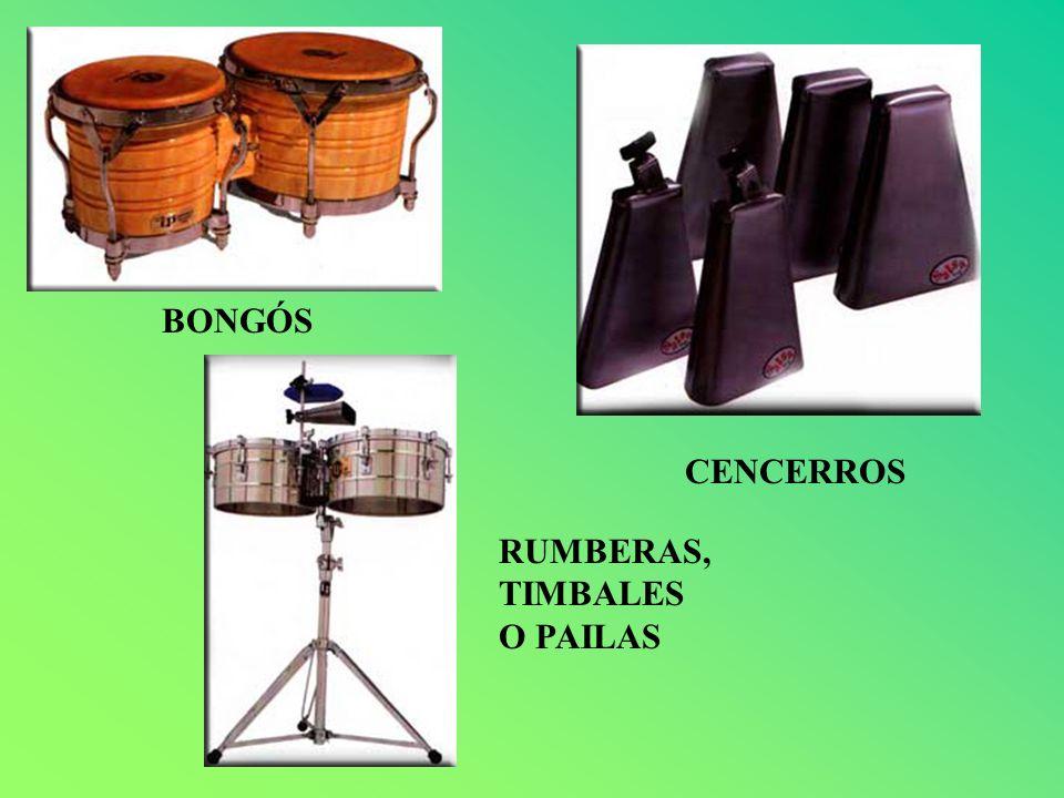BONGÓS CENCERROS RUMBERAS, TIMBALES O PAILAS
