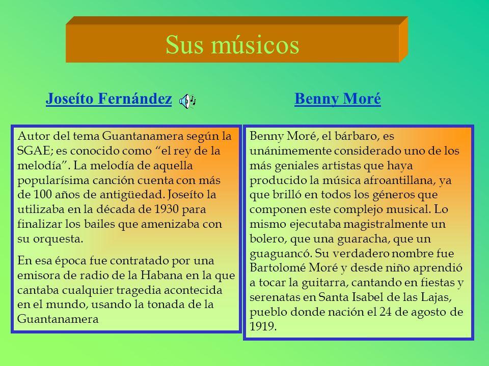 Sus músicos Joseíto Fernández Benny Moré