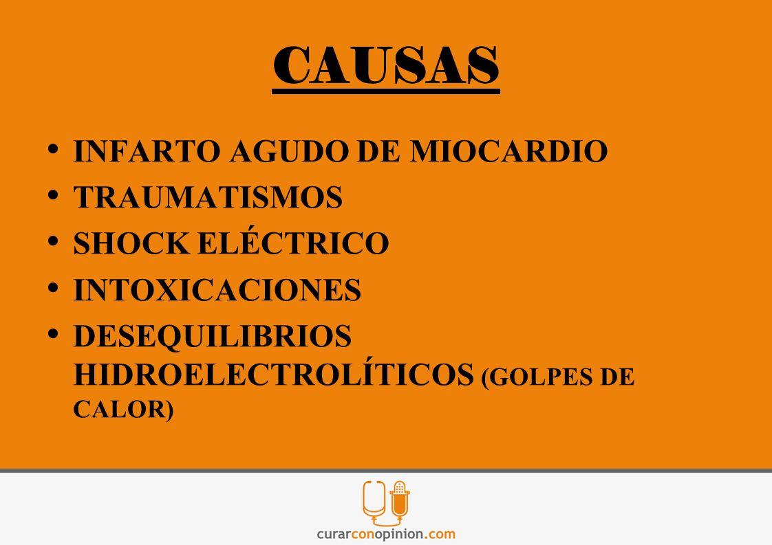 CAUSAS INFARTO AGUDO DE MIOCARDIO TRAUMATISMOS SHOCK ELÉCTRICO