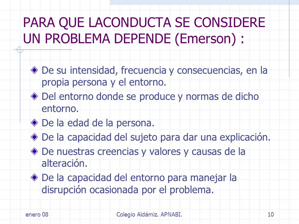 PARA QUE LACONDUCTA SE CONSIDERE UN PROBLEMA DEPENDE (Emerson) :