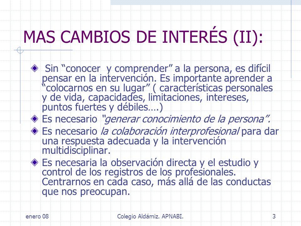 MAS CAMBIOS DE INTERÉS (II):
