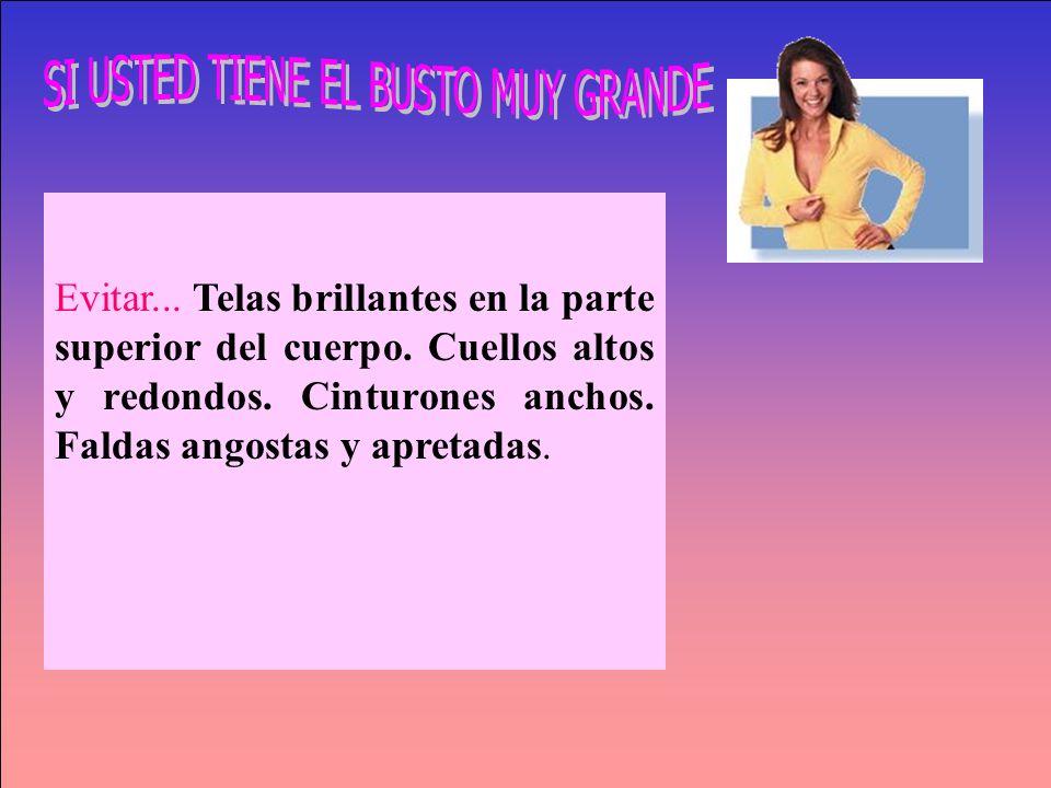 SI USTED TIENE EL BUSTO MUY GRANDE