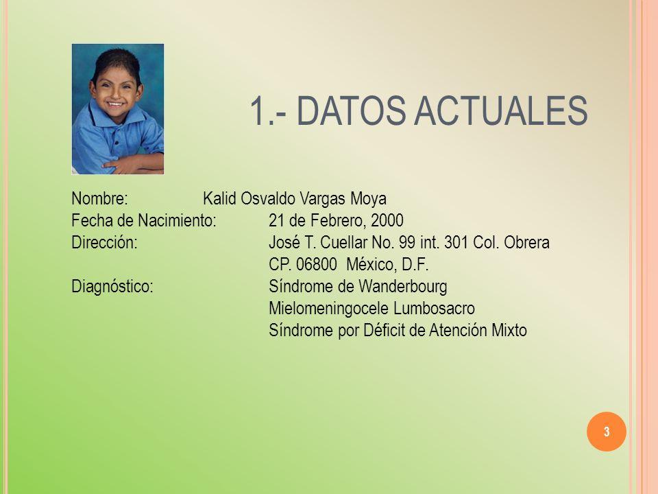 1.- DATOS ACTUALES Nombre: Kalid Osvaldo Vargas Moya
