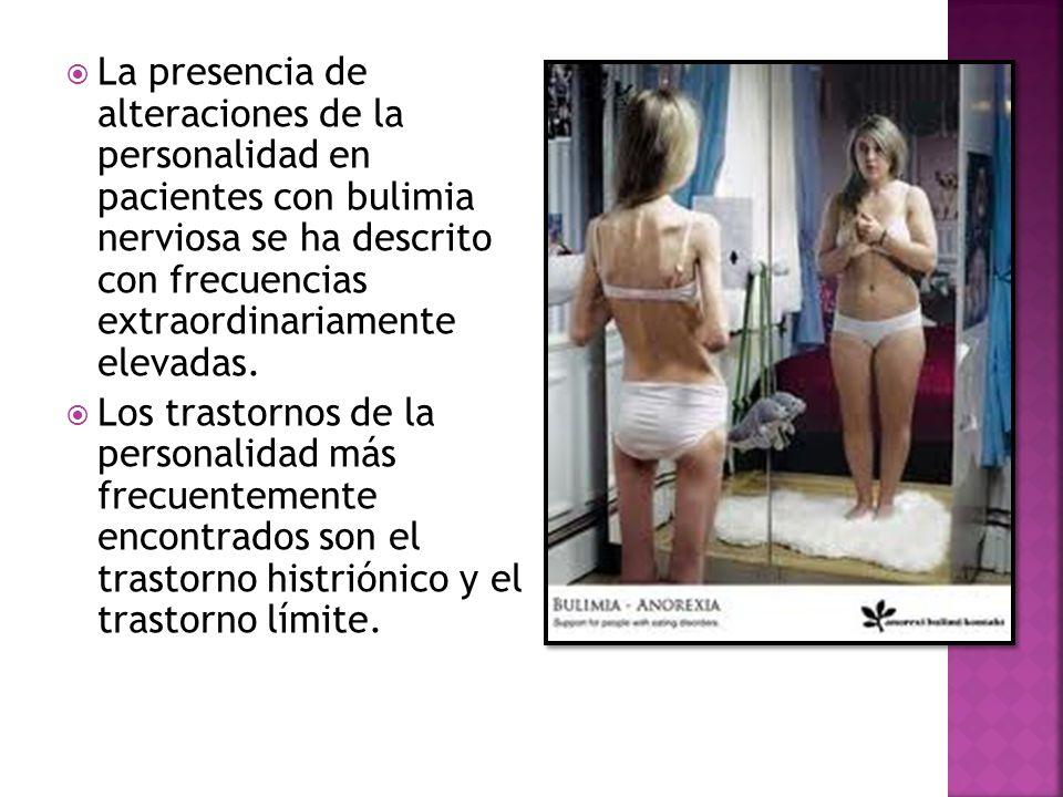 La presencia de alteraciones de la personalidad en pacientes con bulimia nerviosa se ha descrito con frecuencias extraordinariamente elevadas.