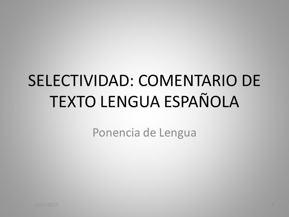 SELECTIVIDAD: COMENTARIO DE TEXTO LENGUA ESPAÑOLA