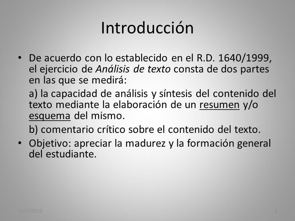Introducción De acuerdo con lo establecido en el R.D. 1640/1999, el ejercicio de Análisis de texto consta de dos partes en las que se medirá: