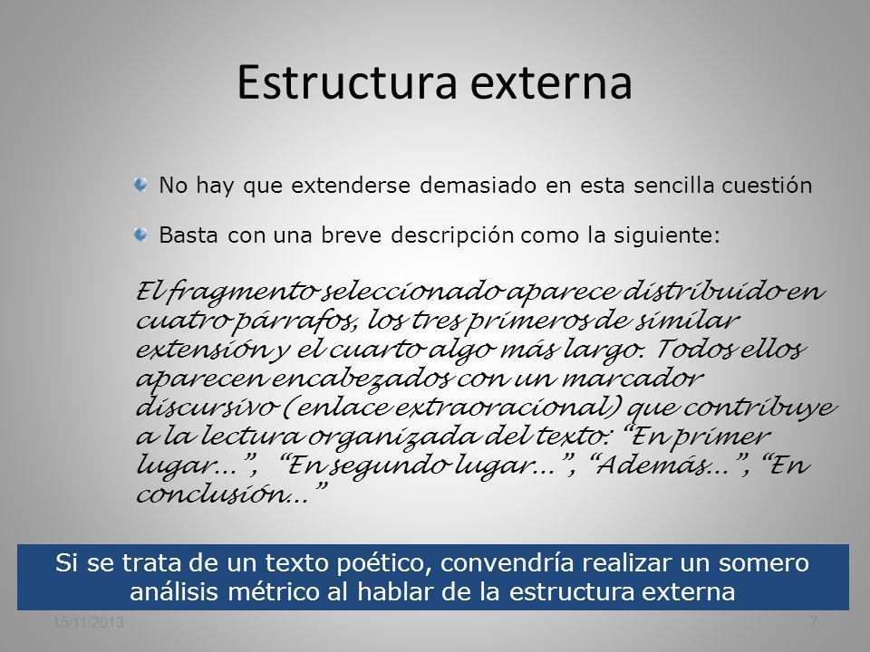 Estructura externa No hay que extenderse demasiado en esta sencilla cuestión. Basta con una breve descripción como la siguiente:
