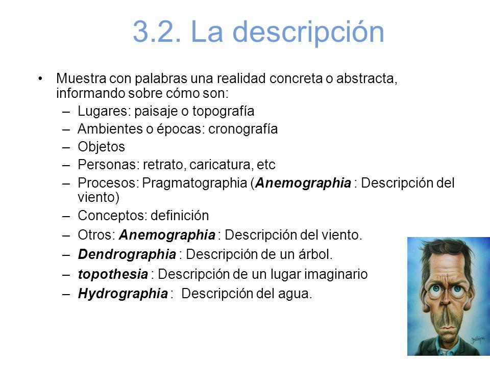 3.2. La descripción Muestra con palabras una realidad concreta o abstracta, informando sobre cómo son: