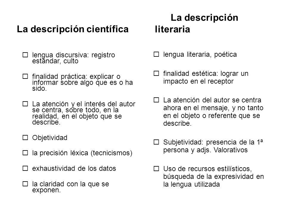La descripción científica La descripción literaria