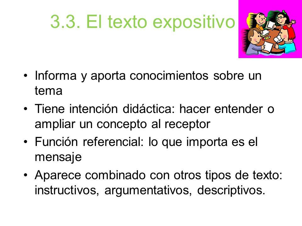 3.3. El texto expositivo Informa y aporta conocimientos sobre un tema
