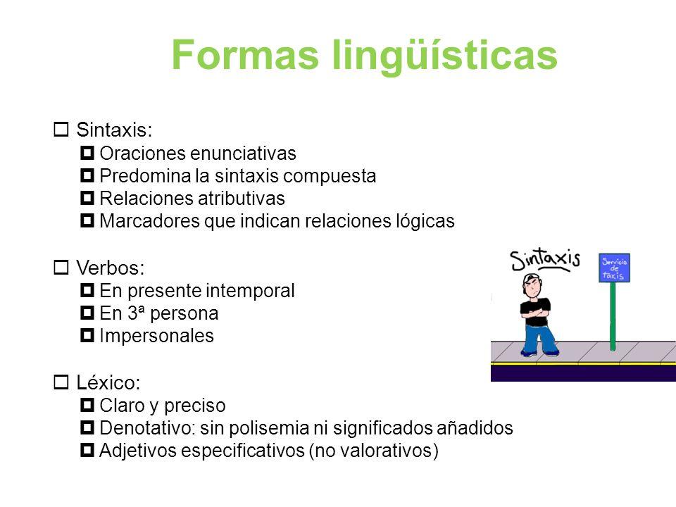Formas lingüísticas Sintaxis: Verbos: Léxico: Oraciones enunciativas