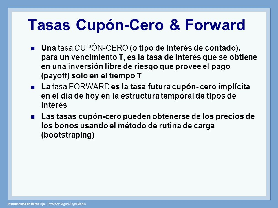 Tasas Cupón-Cero & Forward