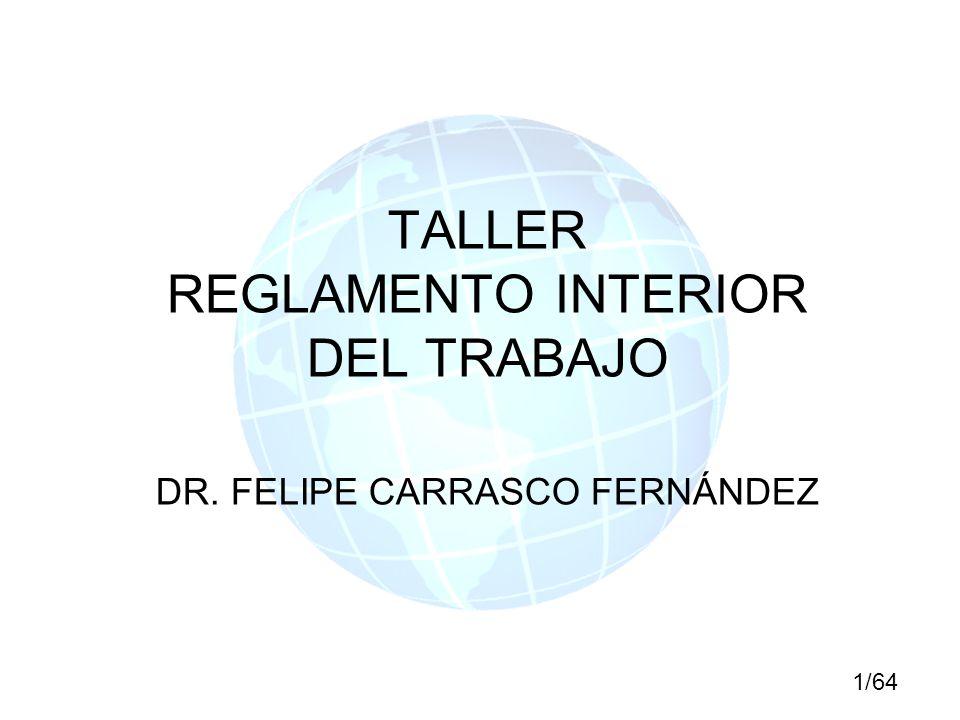 TALLER REGLAMENTO INTERIOR DEL TRABAJO DR. FELIPE CARRASCO FERNÁNDEZ
