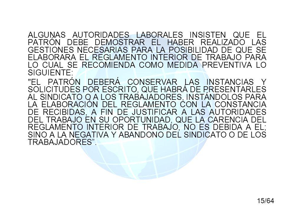 ALGUNAS AUTORIDADES LABORALES INSISTEN QUE EL PATRÓN DEBE DEMOSTRAR EL HABER REALIZADO LAS GESTIONES NECESARIAS PARA LA POSIBILIDAD DE QUE SE ELABORARA EL REGLAMENTO INTERIOR DE TRABAJO PARA LO CUAL SE RECOMIENDA COMO MEDIDA PREVENTIVA LO SIGUIENTE: