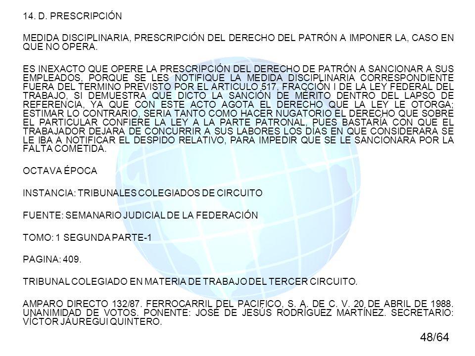14. D. PRESCRIPCIÓN MEDIDA DISCIPLINARIA, PRESCRIPCIÓN DEL DERECHO DEL PATRÓN A IMPONER LA, CASO EN QUE NO OPERA.