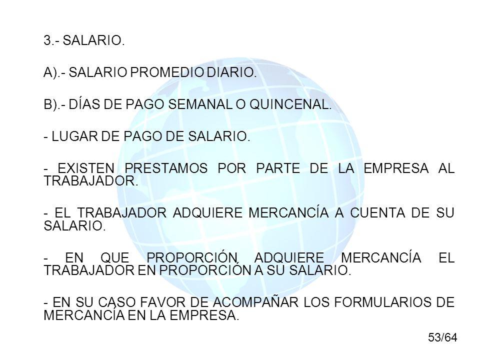 A).- SALARIO PROMEDIO DIARIO. B).- DÍAS DE PAGO SEMANAL O QUINCENAL.
