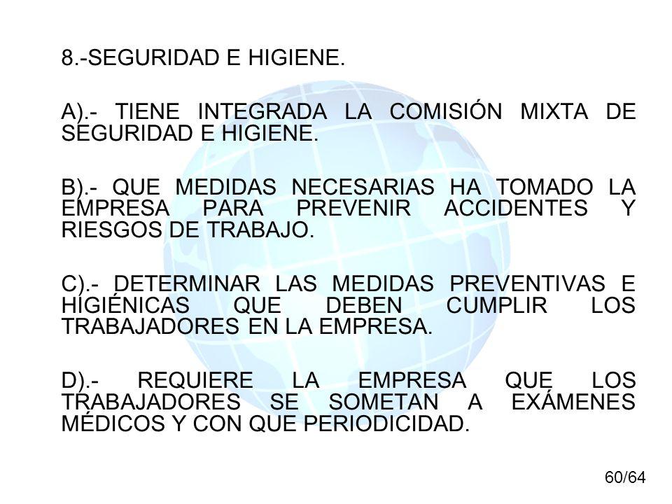 A).- TIENE INTEGRADA LA COMISIÓN MIXTA DE SEGURIDAD E HIGIENE.