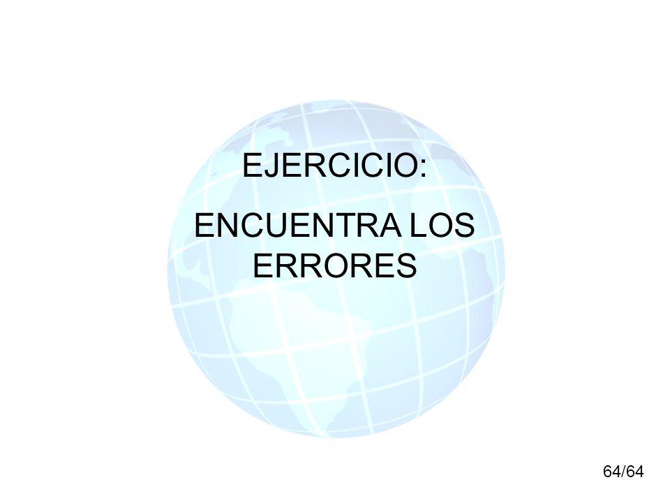 EJERCICIO: ENCUENTRA LOS ERRORES 64/64