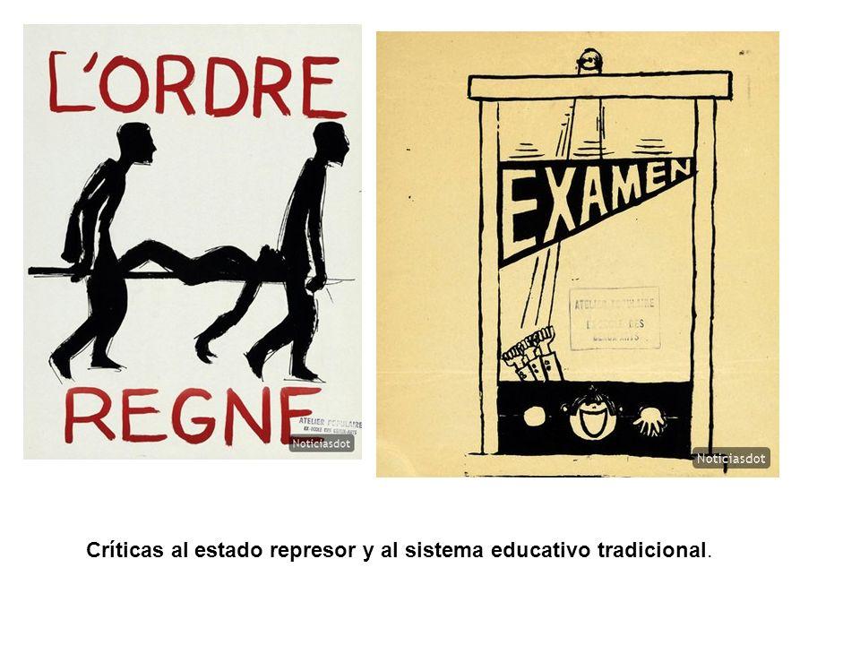Críticas al estado represor y al sistema educativo tradicional.