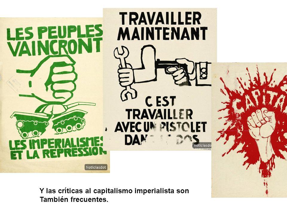 Y las críticas al capitalismo imperialista son