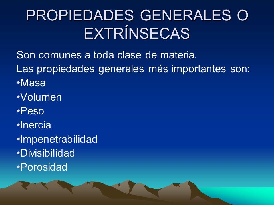 PROPIEDADES GENERALES O EXTRÍNSECAS
