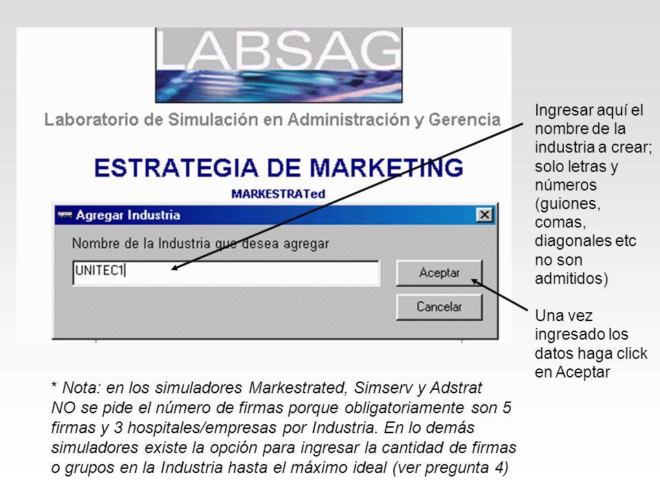* Nota: en los simuladores Markestrated, Simserv y Adstrat