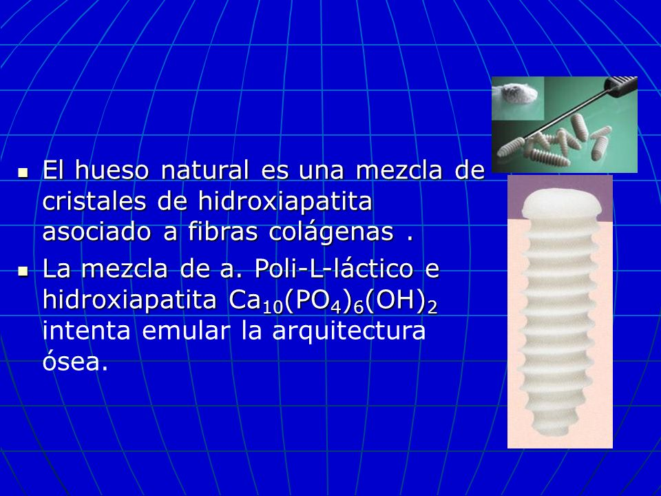 El hueso natural es una mezcla de cristales de hidroxiapatita asociado a fibras colágenas .