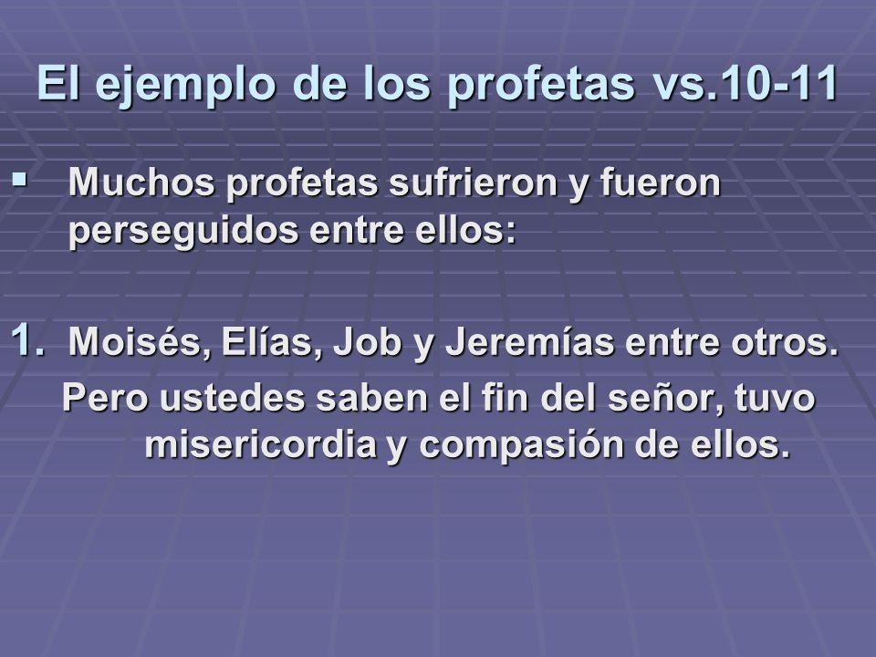 El ejemplo de los profetas vs.10-11