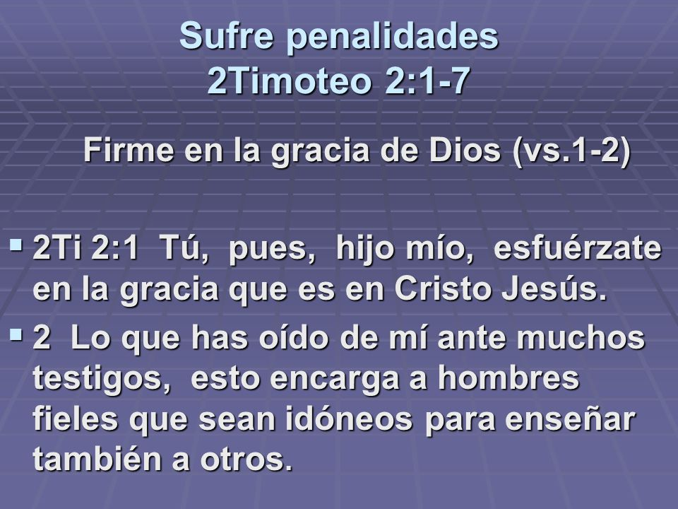 Sufre penalidades 2Timoteo 2:1-7