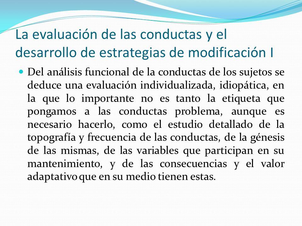 La evaluación de las conductas y el desarrollo de estrategias de modificación I