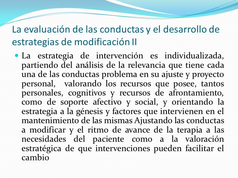 La evaluación de las conductas y el desarrollo de estrategias de modificación II