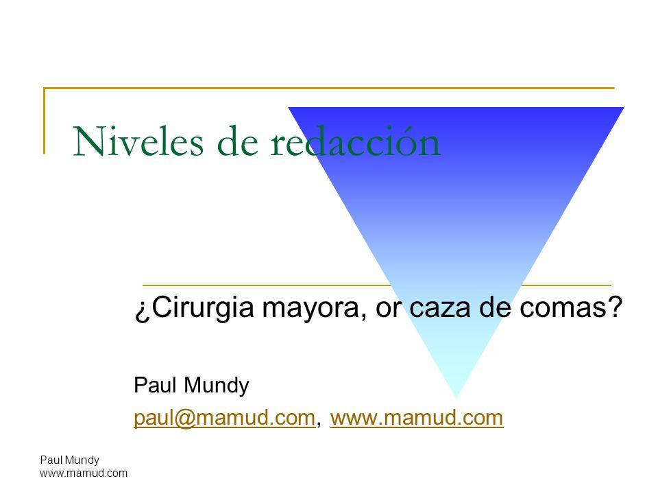Niveles de redacción ¿Cirurgia mayora, or caza de comas Paul Mundy