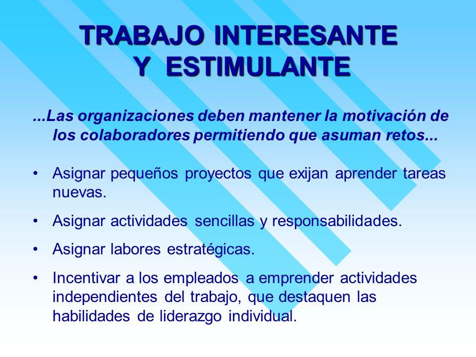 TRABAJO INTERESANTE Y ESTIMULANTE