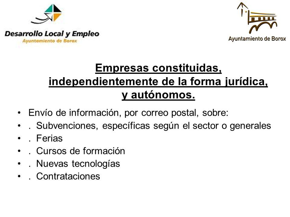 Empresas constituidas, independientemente de la forma jurídica, y autónomos.